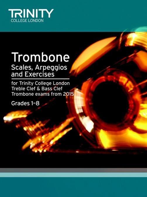 Arpeggios & Exercises for Trombone exams from 2015 Grades 1-8